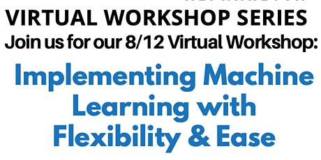 Implementing Machine Learning with Flexibility & Ease tickets