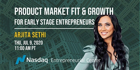 Product-Market Fit & Growth for Early Stage Entrepreneurs with Arjita Sethi tickets