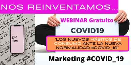 WEBINAR GRATUITO COVID_19  Nuevos Hábitos de Consumo Ante La Nueva Realidad entradas