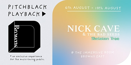Pitchblack Playback at Browns East: Nick Cave, Skeleton Tree tickets