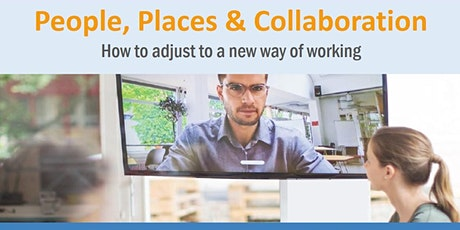 Panel: People, Places & Collaboration - Adjusting to  a New Way of Working tickets
