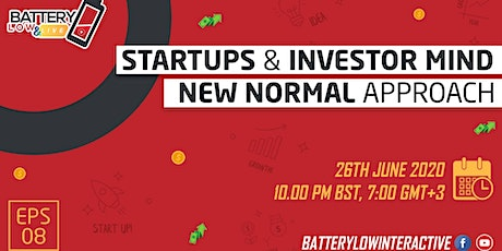 Startups & Investor mind : New Normal Approach | Ep 8 | Battery Low & LIVE tickets