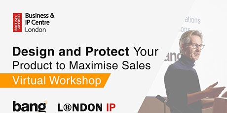 Virtual Workshop: Design and Protect Your Product to Maximise Sales tickets