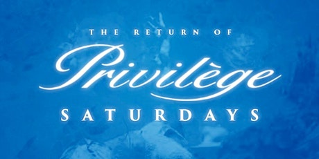 The Return of PRIV·i·LEGE Saturdays ---> 7.4.20 tickets