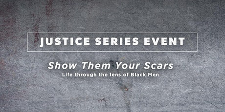 Show them your scars: Life through the lens of black men tickets