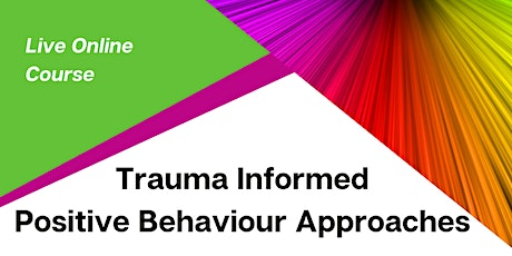 Trauma Informed Positive Behaviour Approaches tickets