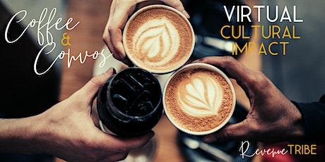 Virtual Coffee & Convos: Cultural Impact tickets