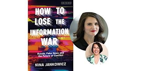 How to Lose the Information War with Nina Jankowicz & Jane Lytvynenko tickets