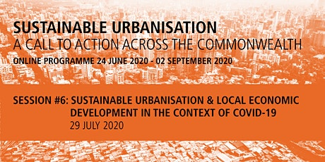 Commonwealth Sustainable Urbanisation Online Programme: Session 6 tickets