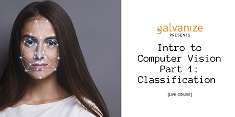 Intro to Computer Vision Part 1: Classification  [WEBINAR] tickets