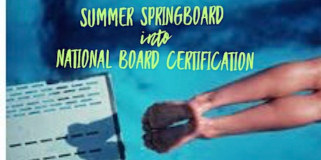 July  Springboard into National Board Certification- Virtual Training tickets