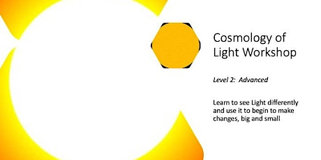 Cosmology of Light Workshop (Level 2:  Advanced) - Aug 28 2020 tickets