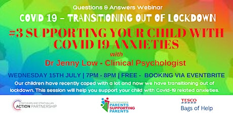 Transitioning out of Lockdown- #3 Supporting your Child -Covid 19 Anxieties tickets
