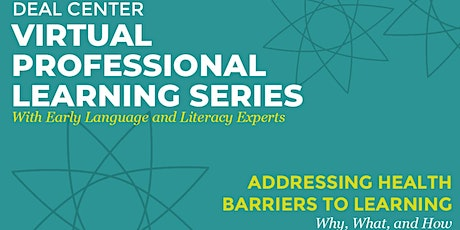 Addressing Health Barriers to Learning: Why, What and How Webinar tickets