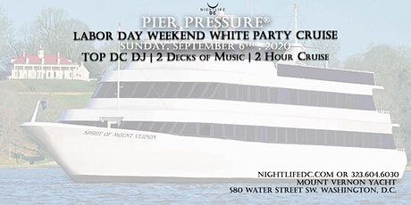 DC Labor Day Weekend Pier Pressure White Party Cruise tickets
