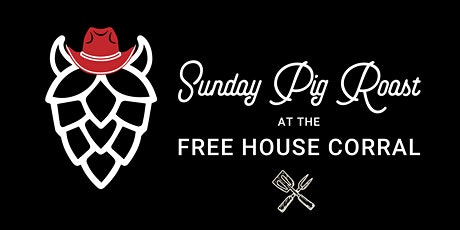 Free House Corral - Pig Roast tickets