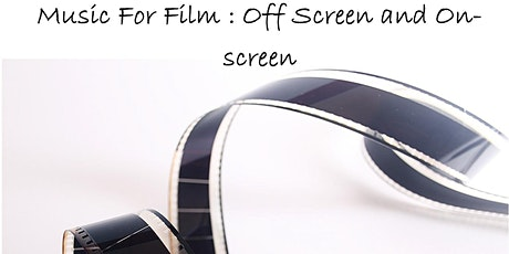 Film Music : Off Screen and On Screen tickets