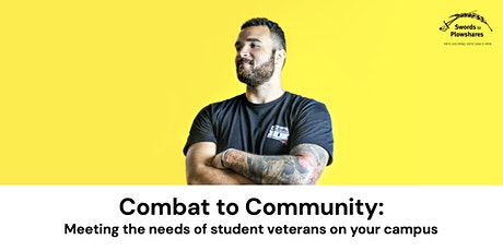 Combat to Community: Meeting the Needs of Student Veterans on Your Campus tickets