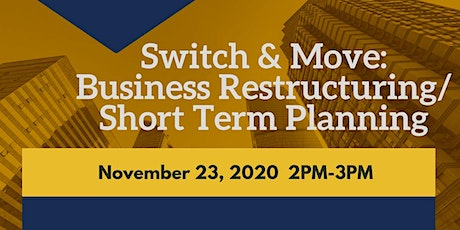 Switch & Move: Business Restructuring/ Short Term Planning tickets