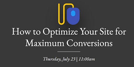 How to Optimize Your Site for Maximum Conversions tickets
