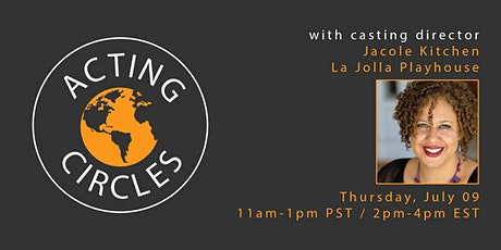Acting Circles w/ Jacole Kitchen, Casting Director of La Jolla Playhouse tickets
