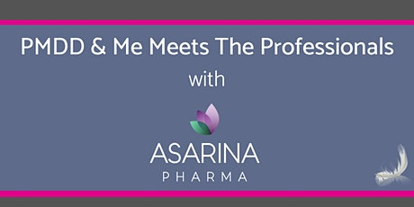 PMDD & Me Meets The Professionals with Asarina Pharma