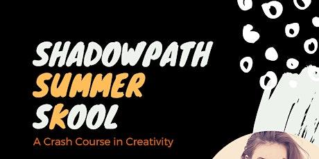 Shadowpath Summer Skool tickets