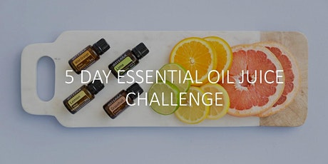 FREE 5-DAY ESSENTIAL OIL JUICE STUDY tickets