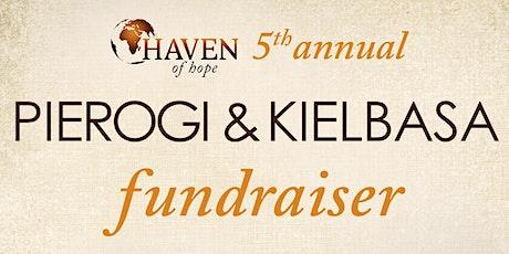 Haven of Hope 5th Annual Pierogi/Kielbasa Fundraiser tickets
