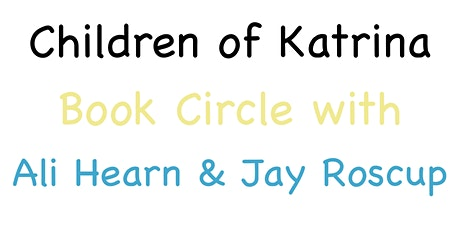 Children of Katrina: A Book Circle with Ali Hearn and Jay Roscup tickets