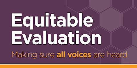 Equitable Evaluation: Making sure all voices are heard tickets