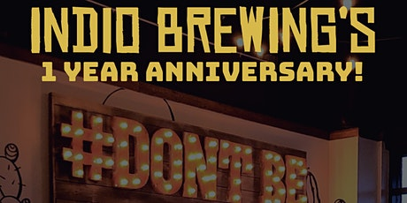 Indio Brewing 1yr Anniversary! tickets