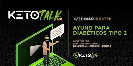 KetoTalk Mx: Ayuno para diabéticos tipo 2 boletos