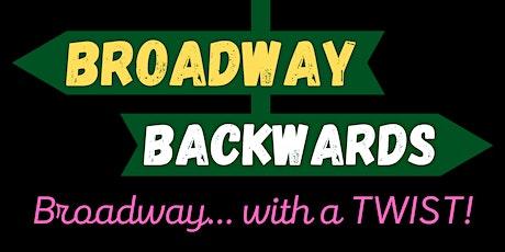 Broadway Backwards: Broadway With A Twist! tickets