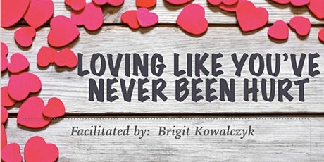 Loving Like You've Never Been Hurt tickets