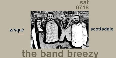 La musique at zinqué Scottsdale — The Band Breezy LIVE! tickets