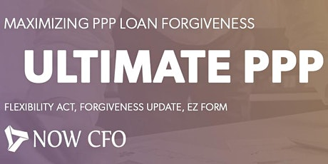 Ultimate PPP Webinar: Everything you need to know by NOW CFO tickets