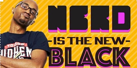 Nerd is the New Black (Live, In Person, Outdoor Event) tickets