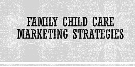 Family Child Care Marketing Strategies tickets