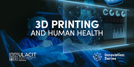 #SelloVerde #InnovationSeries 3D printing and human health tickets