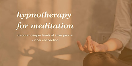 Online Hypnotherapy for Meditation + Deeper Inner Peace tickets
