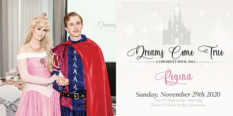 Dreams Come True, A Children's Royal Ball - Regina billets