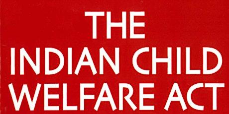 STRTP: Federal Indian Child Welfare Act- CEU's:1 tickets
