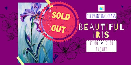 BEAUTIFUL IRIS - oil painting social workshop tickets