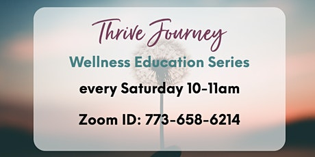 Thrive Journey - Wellness Education Series tickets