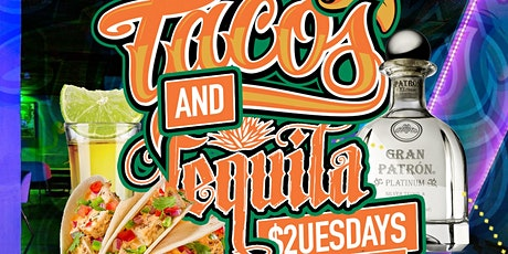 Tacos & Tequila $2uesdays tickets