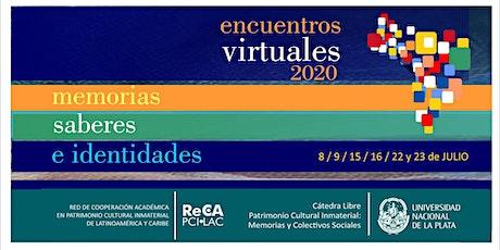 14to. Encuentro virtual   Memorias, Saberes e Identidades. entradas