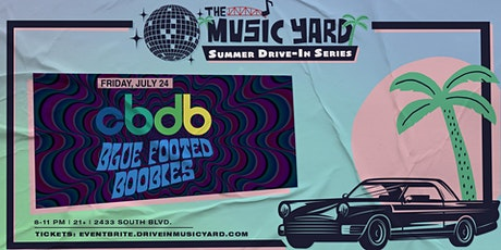 CBDB & Blue Footed Boobies at The Music Yard Drive-In tickets