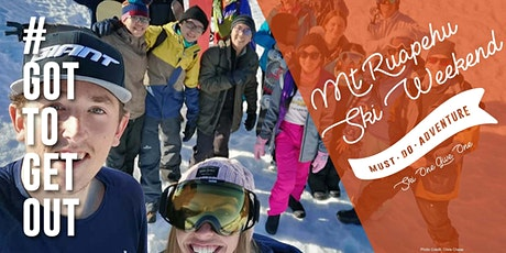 Got To Get Out Snow Club: Ruapehu Ski Weekend tickets