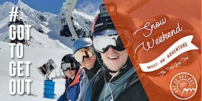 Got To Get Out Snow Club: Ruapehu Ski Weekend